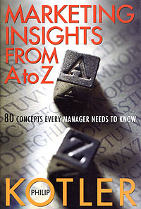 Marketing Insights from A to Z: 80 Concepts Every Manager Needs to Know Издательство: John Wiley and Sons, Ltd, 2003 г Суперобложка, 224 стр ISBN 0-471-26867-4 инфо 7905b.